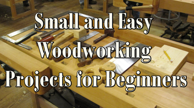 Small and Easy Woodworking Projects for Beginners - Table ...